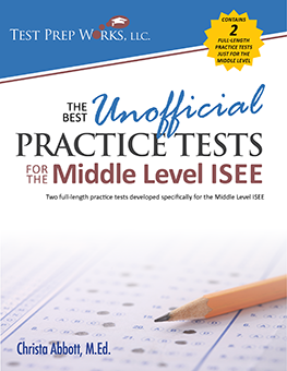 Front cover of The Best Unofficial Practice Tests for the Middle Level ISEE