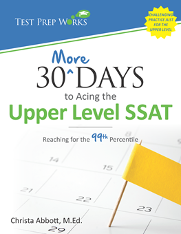 Front cover of 30 More Days to Acing the Upper Level SSAT: Reaching for the 99th Percentile