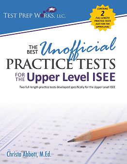 Front cover of The Best Unofficial Practice Tests for the Upper Level ISEE